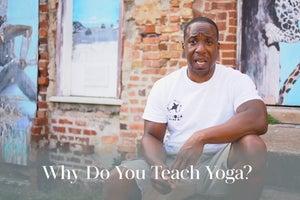 Why Do You Teach Yoga?
