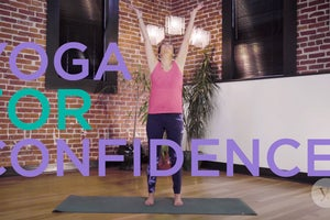 Find Empowerment with a Quick Yoga for Confidence Sequence